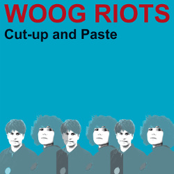 Cover Woog Riots - Cut-up and Paste